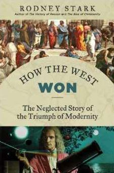 Stark – How the West Won: The Neglected Story of the Triumph of Modernity.